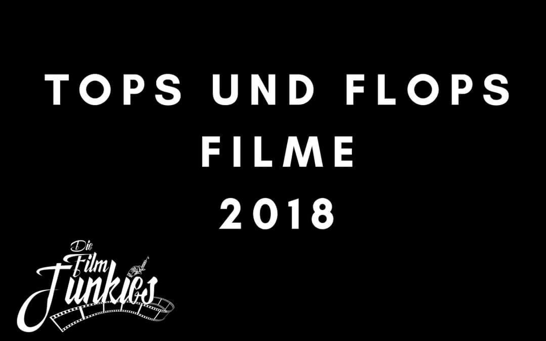 Tops und Flops Filme 2018