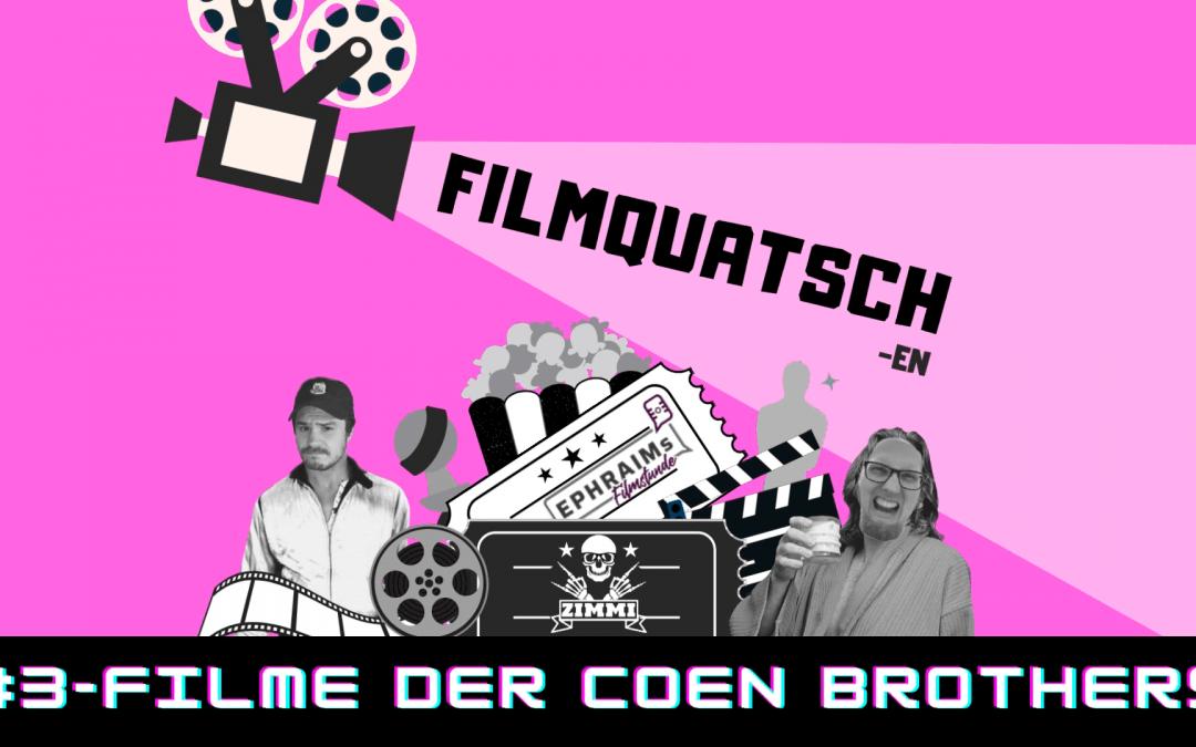 Filme der Coen Brothers – FILMQUATSCH-en Podcast Folge #3